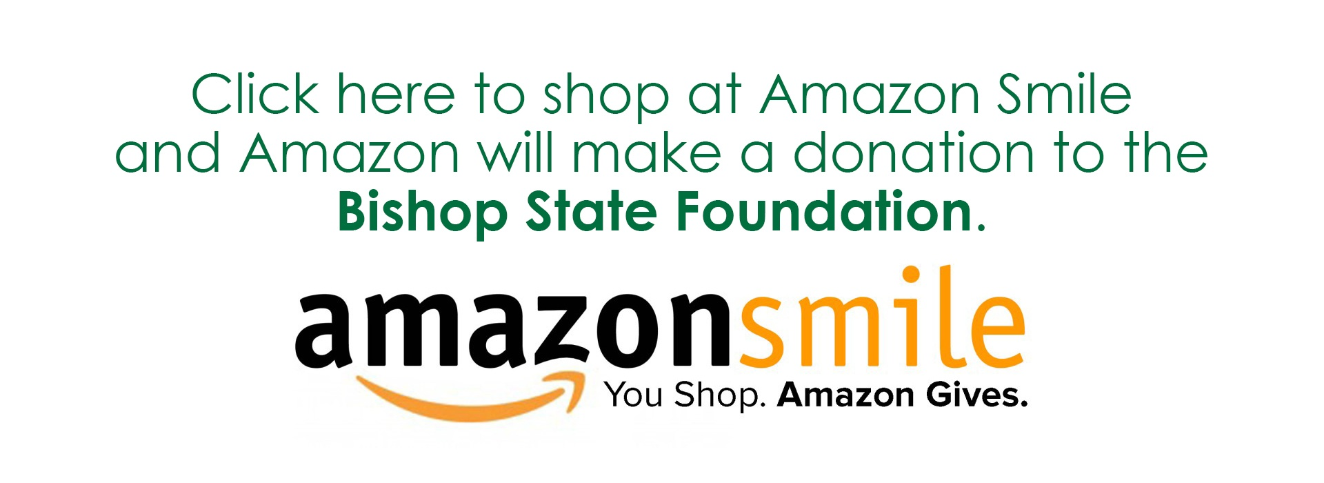 Amazon Smile Donation - Bishop State Foundation - Giving